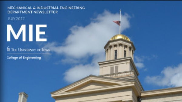 UI Mechanical and Industrial Engineering Newsletter for July 2017